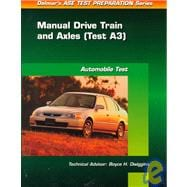 ASE Test Prep Series -- Automobile (A3) : Automotive Manual Drive Train and Axles