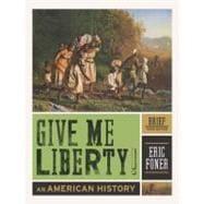 Give Me Liberty! : An American History Vol. 1