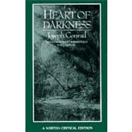 Heart of Darkness : An Authoritative Text, Backgrounds and Sources, Criticism