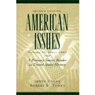 American Issues : A Primary Source Reader in United States History (since 1865)