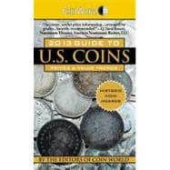 Coin World 2013 Guide to U. S. Coins : Prices and Value Trends