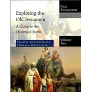 Exploring the Old Testament : A Guide to the Historical Books