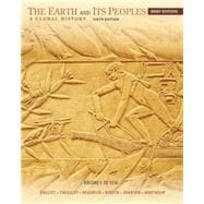 The Earth and Its Peoples, Brief Volume I: To 1550 A Global History