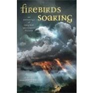 Firebirds Soaring : An Anthology of Original Speculative Fiction