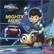 Miles From Tomorrowland Mighty Merc 9781484715529R