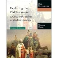Exploring the Old Testament : A Guide to the Psalms and Wisdom Literature
