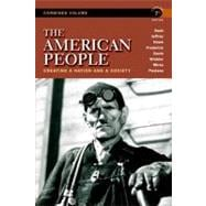 The American People Creating a Nation and a Society, Concise Edition, Combined Volume
