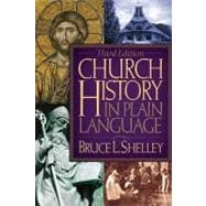 Church History in Plain Language : Third Edition