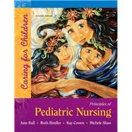Principles of Pediatric Nursing Caring for Children Plus MyNursingLab with Pearson eText --Access Card Package