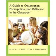 A Guide to Observation, Participation, and Reflection in the Classroom with Forms for Field Use CD-ROM