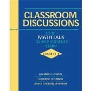 Classroom Discussions: Using Math Talk to Help Students Learn : Grades 1-6