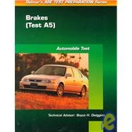ASE Test Prep Series -- Automobile (A5) : Automotive Brakes