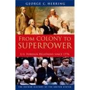 From Colony to Superpower : U. S. Foreign Relations Since 1776