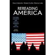 Rereading America : Cultural Contexts for Critical Thinking and Writing