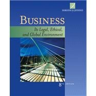 Business Its Legal, Ethical, and Global Environment