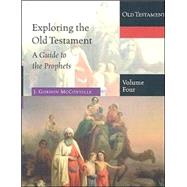 Exploring the Old Testament Vol. 4 : A Guide to the Prophets