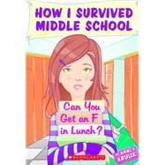 How I Survived Middle School #1: Can You Get an F in Lunch?