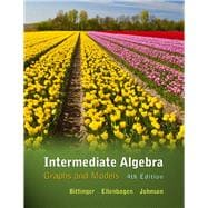 Intermediate Algebra : Graphs and Models