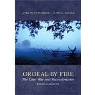 Ordeal by Fire : The Civil War and Reconstruction