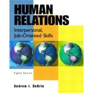 Human Relations : Interpersonal, Job-Oriented Skills
