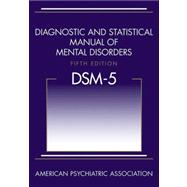 Diagnostic and Statistical Manual of Mental Disorders, (DSM-5)