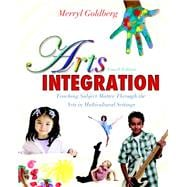 Arts Integration Teaching Subject Matter through the Arts in Multicultural Settings