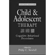 Child and Adolescent Therapy, Second Edition Cognitive-Behavioral Procedures