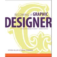 Becoming a Graphic Designer : A Guide to Careers in Design