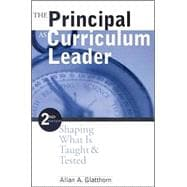 The Principal as Curriculum Leader; Shaping What Is Taught and Tested