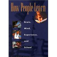 How People Learn : Brain, Mind, Experience and School
