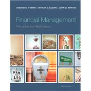 Financial Management Principles and Applications Plus NEW MyFinanceLab with Pearson eText -- Access Card Package