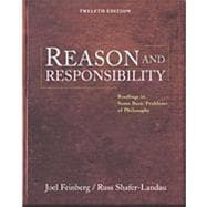 Reason and Responsibility Readings in Some Basic Problems of Philosophy (with InfoTrac)