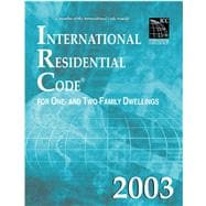 International Residential Code 2003: For One-And Two-Family Dwellings