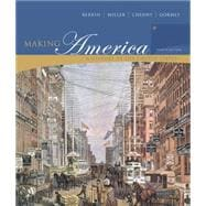 Making America: A History of the United States: Complete