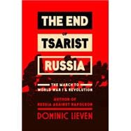 The End of Tsarist Russia The March to World War I and Revolution