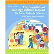 The Essentials of Teaching Children to Read The Teacher Makes the Difference