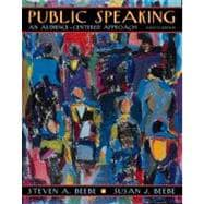 Public Speaking : An Audience-Centered Approach