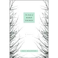 The Book of Hard Things; A Novel