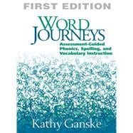 Word Journeys, First Edition Assessment-Guided Phonics, Spelling, and Vocabulary Instruction