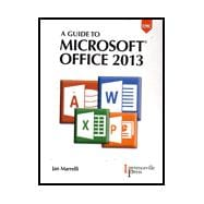 A Guide to Microsoft Office 2013 HC