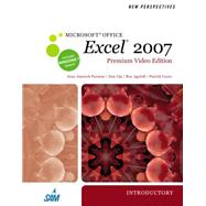 New Perspectives on Microsoft Office Excel 2007, Introductory, Premium Video Edition