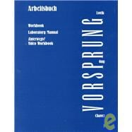 Arbeitsbuch to Accompany Vorsprung: An Introduction to German Language and Culture for Communications