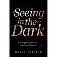 Seeing in the Dark 9781414375601R