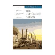 The Unfinished Nations: A Concise History of the American People : Volume I to 1877
