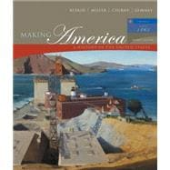 Making America A History of the United States, Volume II: Since 1865