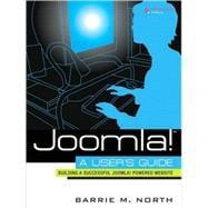 Joomla! 1.5 : A User's Guide - Building a Successful Joomla! Powered Website