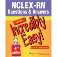 NCLEX-RN� Questions & Answers Made Incredibly Easy!