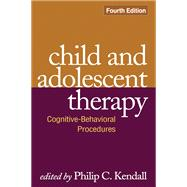 Child and Adolescent Therapy, Fourth Edition : Cognitive-Behavioral Procedures