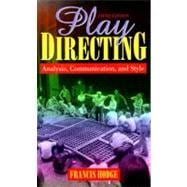 Play Directing: Analysis, Communication, and Style