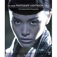 The Adobe Photoshop Lightroom 2 Book The Complete Guide for Photographers